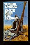 Escape from Five Shadows, Elmore Leonard, 0553272020