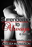 Surrendering to Always (Surrender Saga Book 4)