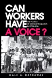 Can Workers Have A Voice?: The Politics of Deindustrialization in Pittsburgh, Dale A. Hathaway, 027102643X