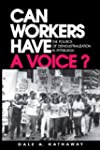 Can Workers Have A Voice?: The Politi...