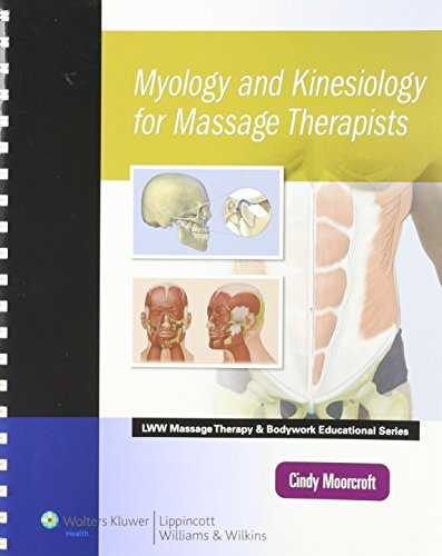 Myology and Kinesiology for Massage Therapists (LWW Massage Therapy and Bodywork Educational Series)