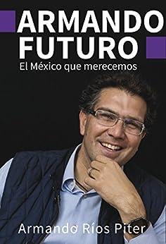 Armando futuro de [Piter, Armando Ríos]