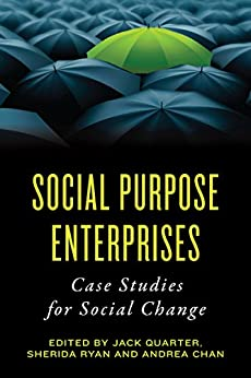 Social Purpose Enterprises: Case Studies for Social Change