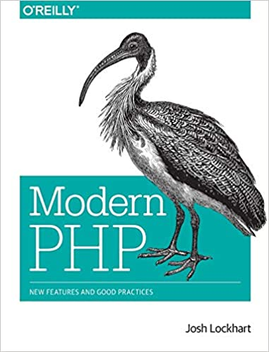 Modern PHP: New Features and Good Practices by Josh Lockhart