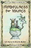 Mindfulness for Vikings: Inspirational quotes and pictures encouraging a happy stress free life for adults and kids (A Little Moose and Wolfie Book)