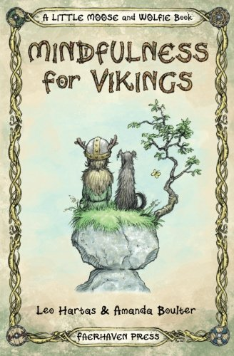 Mindfulness for Vikings: Inspirational quotes and pictures encouraging a happy stress free life for adults and kids (A Little Moose and Wolfie Book) (Volume (One Moose)