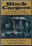 img - for Black Cargoes: A History of the Atlantic Slave Trade book / textbook / text book