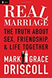 img - for By Driscoll Mark & Grace - Real Marriage HB (12.4.2011) book / textbook / text book