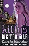Front cover for the book Kitty's Big Trouble by Carrie Vaughn