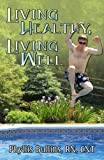 Living Healthy, Living Well, Phyllis Bullins, 0741449129