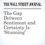 The Gap Between Sentiment and Certainty Is 'Stunning' | Paul Vigna