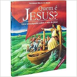 Quem é Jesus? Uma Enciclopédia sobre a vida de Jesus: Nova Tradução na Linguagem de Hoje (NTLH) - Edição Acadêmica
