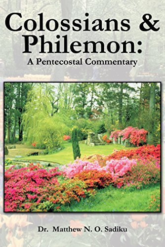 Colossians and philemon a pentecostal commentary english edition colossians and philemon a pentecostal commentary english edition por n o sadiku fandeluxe