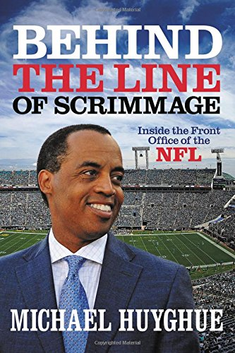 Search : Behind the Line of Scrimmage: Inside the Front Office of the NFL
