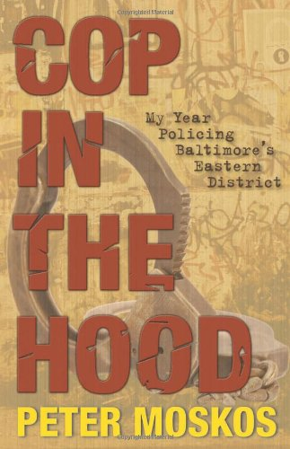cop-in-the-hood-my-year-policing-baltimores-eastern-district