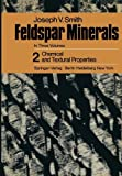 Feldspar Minerals : 2 Chemical and Textural Properties, Smith, J. V., 3642657451