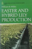 Amazon / Timber Press, Incorporated: Easter and Hybrid Lily Production growers handbook SERIES (William B. Miller)