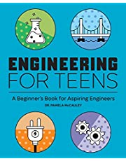 Engineering for Teens: A Beginner's Book for Aspiring Engineers