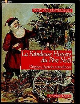 Histoire Du Pere Noel La Fabuleuse Histoire du Père Noël (ROC.DOC.SOCIETE): Renterghem