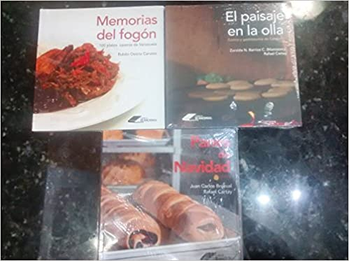 El paisaje en la olla, Memorias del fogón y Panes de navidad (set pack de libros de cocina venezolana): Zoraida N. Barrios C. (Mamazory), Rafael Cartay, ...