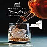 Discovering the New York Craft Spirits Boom | Heather D. Dolland