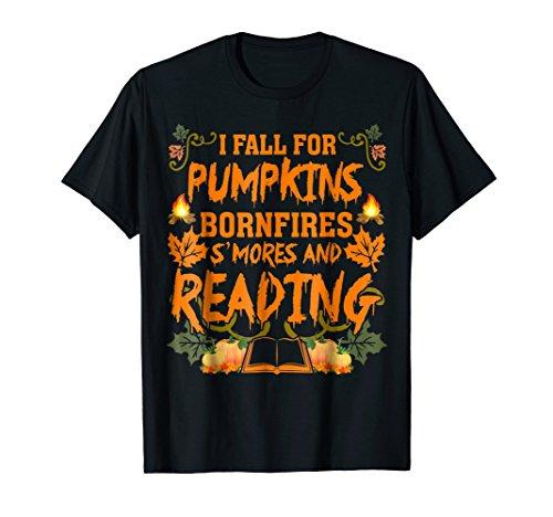 I Fall For Pumpkins Bonfires S'mores And Reading T-Shirt