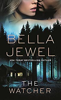 The Watcher - Kindle edition by Bella Jewel. Romance