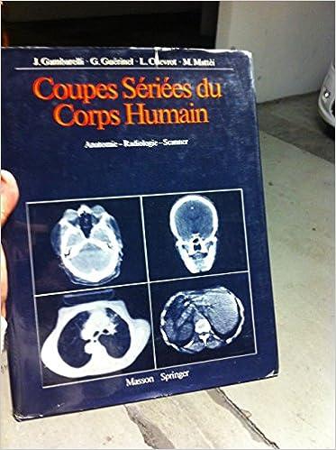 Livre Coupes sériées du corps humain : anatomie, radiologie, scanner pdf, epub ebook