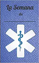 La Semana de: Regalo para el personal médico | Planificador, diario y semanal para los cuidadores y todo el personal médico (enfermera, conductor de ambulancia, asistente de cuidados, camillero...)