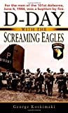 D-Day with the Screaming Eagles, George Koskimaki, 089141892X