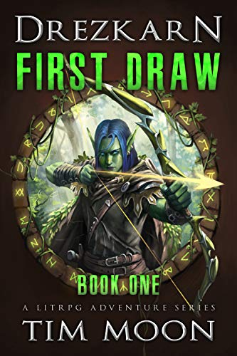 First Draw: A LitRPG Adventure Series (Drezkarn Book 1) por Tim Moon
