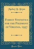 img - for Forest Statistics for the Piedmont of Virginia, 1957 (Classic Reprint) book / textbook / text book