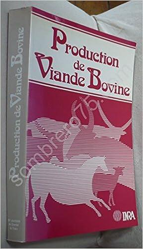 Livres électroniques Kindle: Production de viande bovine: Exposés et tables rondes des XVe Journées du Grenier de Theix 5-6-7 juin 1984, Centre de recherches zootechniques et vétérinaires 2853407136 PDF
