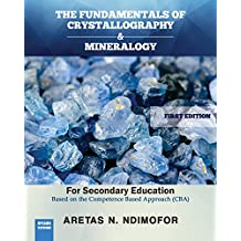 The Fundamentals of Crystallography and Mineralogy