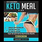 Keto for Beginners: Keto Meal Plan: Your 30 Days Keto-Adaptation Recipe Cookbook | Cameron Walker