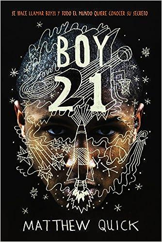 Boy21 Literatura Juvenil A Partir De 12 Años - Narrativa Juvenil: Amazon.es: Matthew Quick, Jaime Valero Martínez: Libros