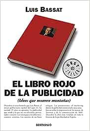 El libro rojo de la publicidad: Ideas que mueven montañas