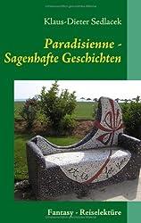 Paradisienne: Sagenhafte Geschichten von Menschen, Weltenlenkern und Robotern