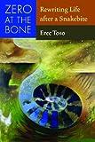Zero at the Bone, Erec Toso, 0816525919