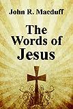 The Words of Jesus, John R. Macduff, 1434458431