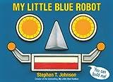 Image of My Little Blue Robot (Paula Wiseman Books)