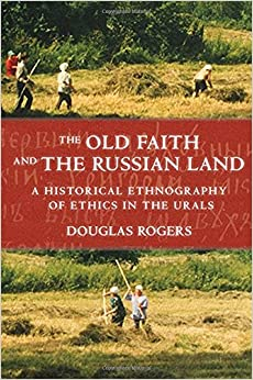The Old Faith and the Russian Land (Culture and Society after Socialism)
