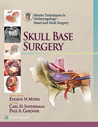 Download Master Techniques in Otolaryngology – Head and Neck Surgery: Skull Base Surgery Pdf