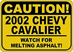 2002 02 CHEVY CAVALIER Caution Melting Asphalt Sign - 10 x 14 Inches