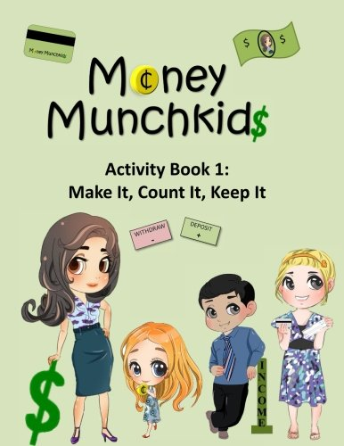 Money Munchkids  Activity Book 1: Make it, Count it, Keep it (Volume 1)