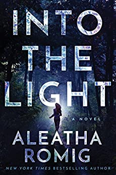 Into the Light (The Light Series Book 1) by [Romig, Aleatha]