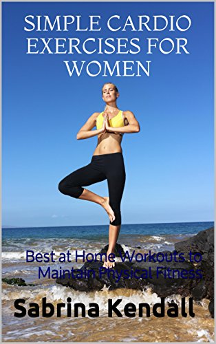 Simple Cardio Exercises for Women: Best at Home Workouts to Maintain Physical Fitness