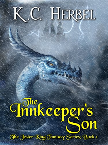 The Innkeeper's Son: The Jester King Fantasy Series: Book One by [Herbel, K. C.]
