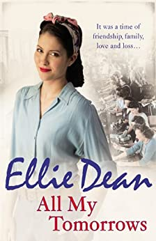 All My Tomorrows (The Cliffehaven Series Book 6) by [Dean, Ellie]