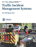 Traffic Incident Management Systems, U. S. Department Of Homeland Security and Federal Emergency Management Agency, 1494267810